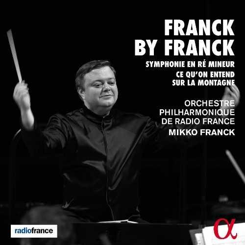 Franck by Franck - Symphony in D minor, Ce qu'on entend sur la montagne (FLAC)