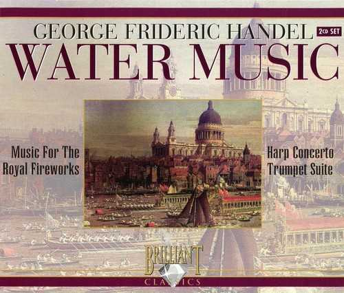 Handel - Water Music, Music For The Royal Fireworks, Harp Concerto, Trumpet Suite (FLAC)