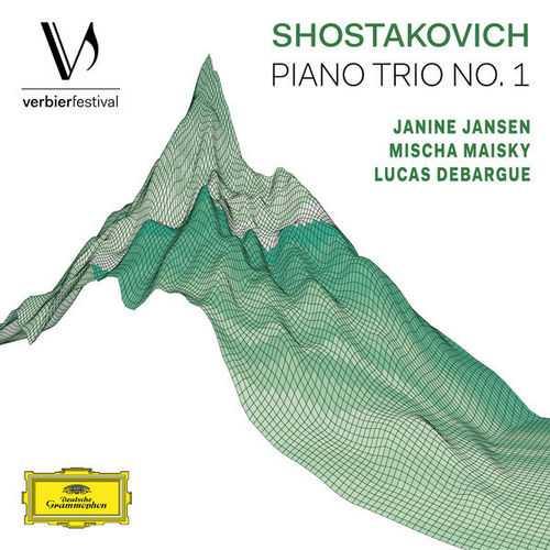 Jansen, Maisky, Debargue: Shostakovich - Piano Trio no.1 (24/48 FLAC)