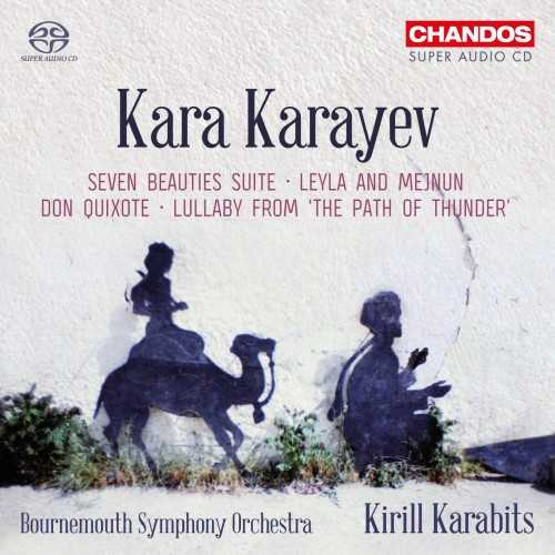 "Karabits: Karajev - Seven Beauties Suite, Leyla and Mejnun, Don Quixote, Lullaby from ""The Path of Thunder"" (SACD)"