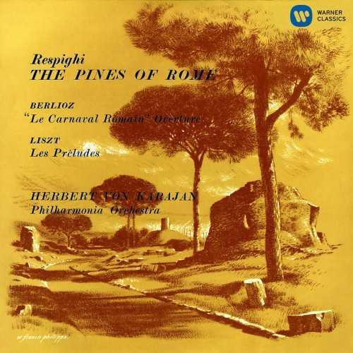 Karajan: Respighi - The Pines of Rome, Berlioz - La Cafvaval Romain, Liszt - Les Preludes (24/96 FLAC)