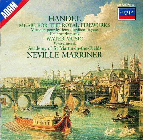 Marriner: Handel - Music for the Royal Fireworks, Water Music (FLAC)