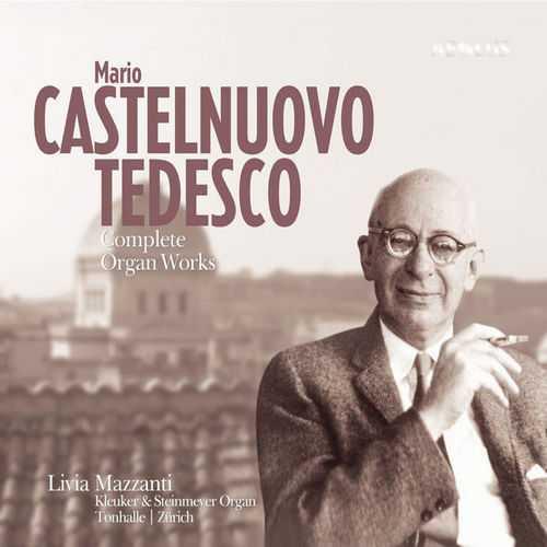 Mazzanti: Castelnuovo-Tedesco - Complete Organ Works (24/96 FLAC)