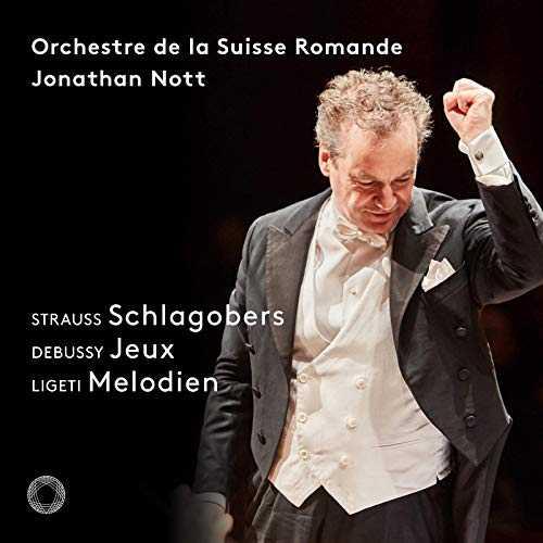 Nott: Strauss - Schlagobers, Debussy - Jeux, Ligeti - Melodien (24/96 FLAC)