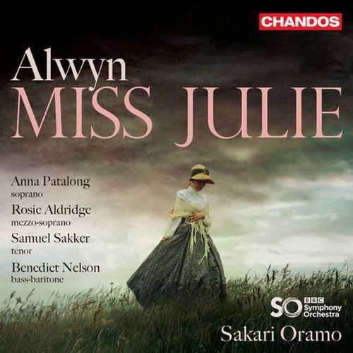 Oramo: Alwyn - Miss Julie (24/96 FLAC)