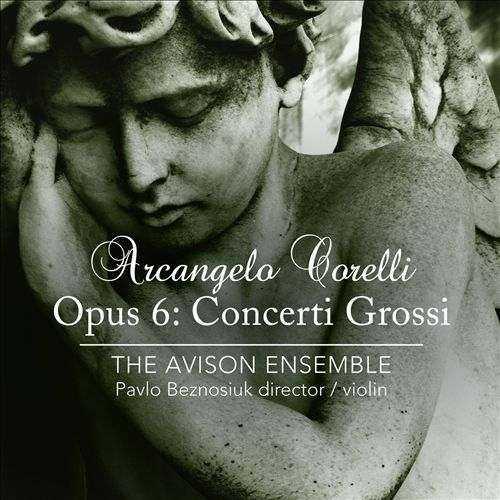 The Avison Ensemble: Arcangelo Corelli - Opus 6: Concerti Grossi (24/192 FLAC)