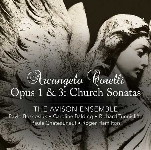 The Avison Ensemble: Corelli - Opus 1 & 3: Church Sonatas (24/96 FLAC)