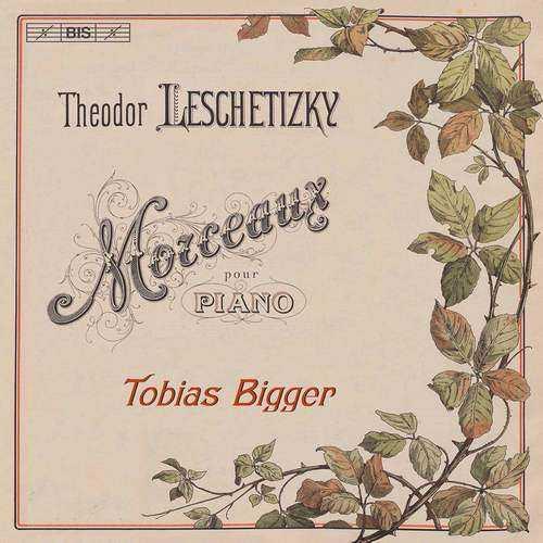 Bigger: Leschetizky - Morceaux pour Piano (24/176 FLAC)