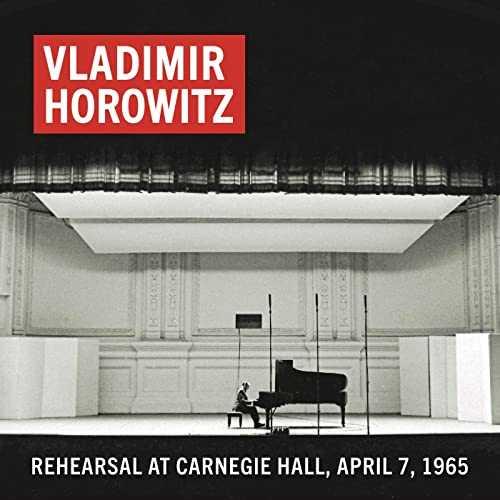 Horowitz - Rehearsal at Carnegie Hall, April 7, 1965 (24/192 FLAC)