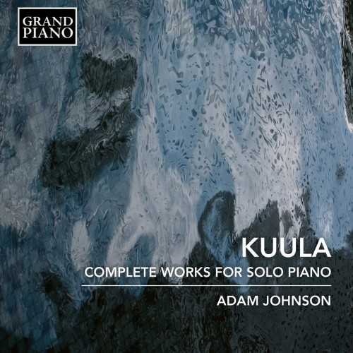 Johnson: Kuula - Complete Works For Solo Piano (24/96 FLAC)