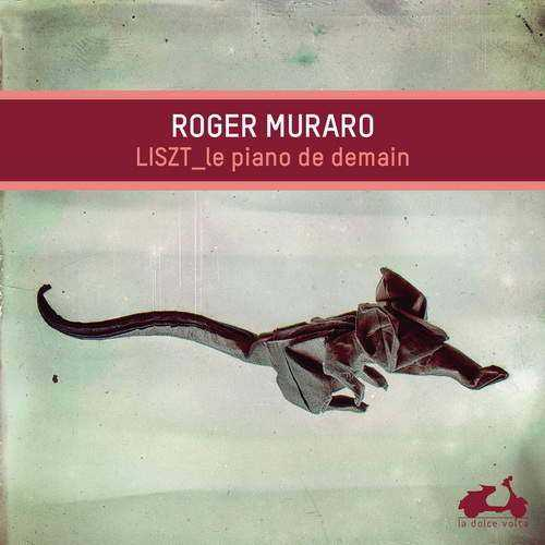 Muraro: Liszt - Le piano de demain (24/88 FLAC)