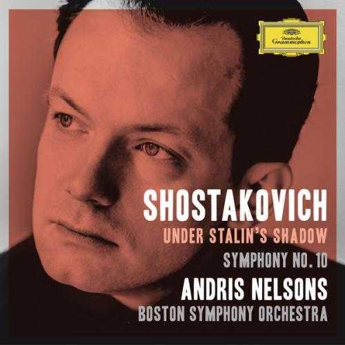 Nelsons: Shostakovich - Under Stalin's Shadow, Symphony no.10 (24/96 FLAC)