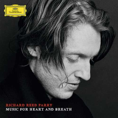 Richard Reed Parry - Music for Heart and Breath (24/96 FLAC)
