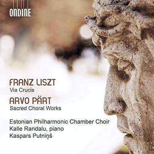 Randalu, Putniņs: Liszt - Via Crucis, Pärt - Sacred Choral Works (24/96 FLAC)