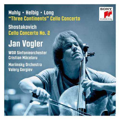 Vogler, Macelaru, Gergiev: Muhly, Helbig, Long - 'Three Continents' Cello Concerto, Shostakovich - Cello Concerto no.2 (24/48 FLAC)