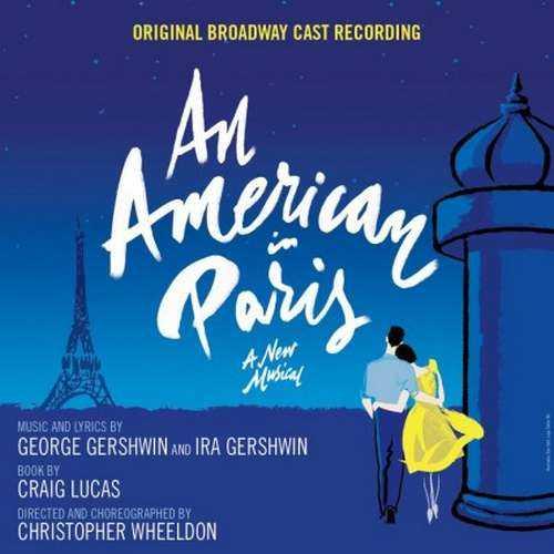Wheeldon: Gershwin - An American in Paris. Original Broadway Cast Recording (24/88 FLAC)