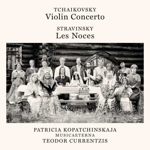 Currentzis: Tchaikovsky - Violin Concerto, Stravinsky - Les Noces (24/96 FLAC)