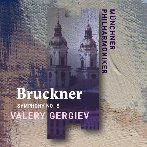 Gergiev: Bruckner - Symphony no.8 (24/96 FLAC)