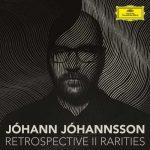 Jóhann Jóhannsson - Retrospective II. Rarities (24/48 FLAC)