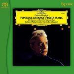 Karajan: Respighi - Fontane di Roma, Pini di Roma, Boccherini - Quintettino, Albinoni - Adagio (SACD)