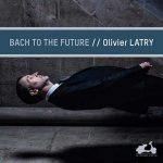 Olivier Latry - Bach to the Future (24/96 FLAC)
