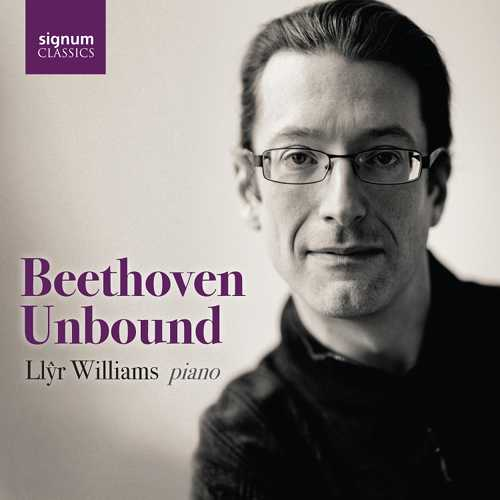 Llŷr Williams - Beethoven Unbound (24/96 FLAC)