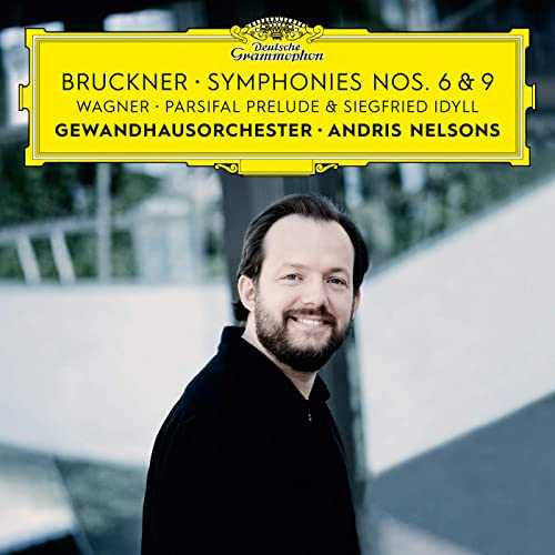 Nelsons: Bruckner - Symphony no.6, 9, Wagner - Siegfried Idyll, Parsifal Prelude (24/192 FLAC)