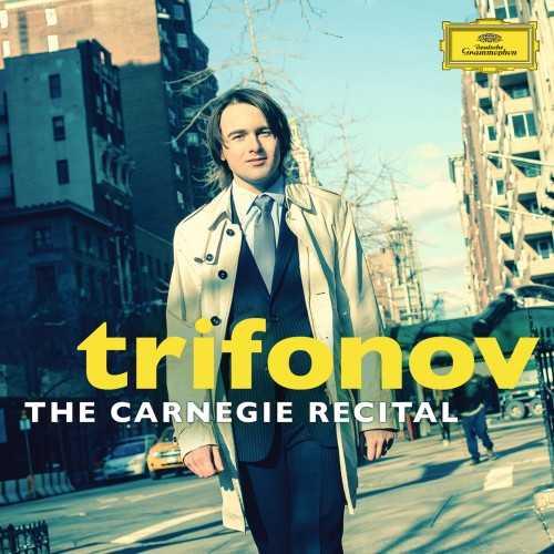 Trifonov - The Carnegie Recital (24/96 FLAC)