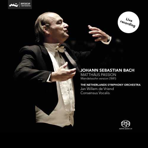 Vriend: Bach – Matthäus Passion (SACD)