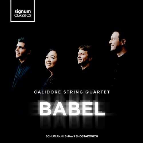 Calidore String Quartet: Babel. Schumann, Shaw, Shostakovich (24/96 FLAC)