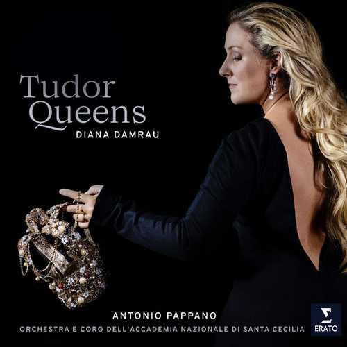 Pappano: Damrau: Donizetti - Tudor Queens (24/96 FLAC)