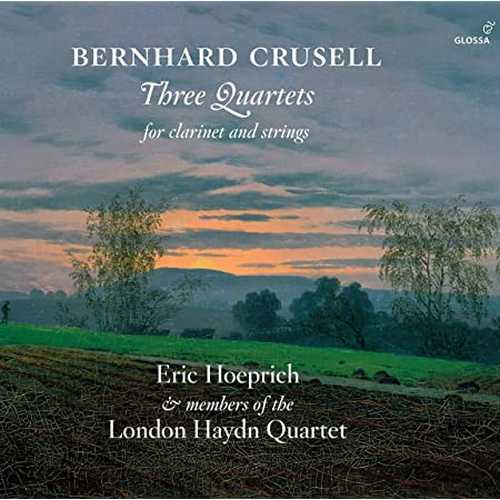 Hoeprich: Crusell - Three Quartets for Clarinet and Strings (24/96 FLAC)