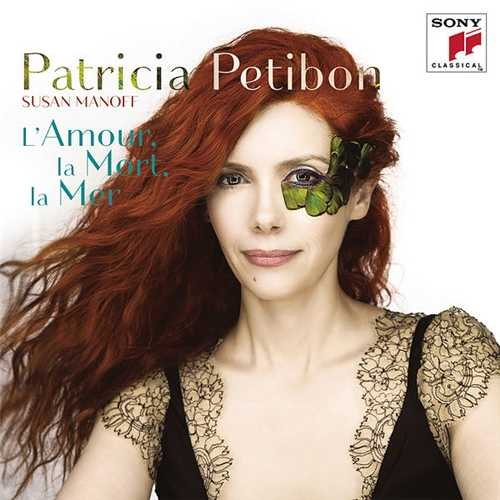 Patricia Petibon - L'amour, la mort, la mer (24/96 FLAC)