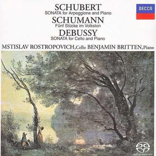 Rostropovich, Britten: Schubert Arpeggione Sonata, Schumann - 5 Stuecke im Volkston, Debussy - Cello Sonata (SACD)
