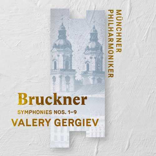 Gergiev: Bruckner - Symphonies no.1 - 9. Live (24/96 FLAC)