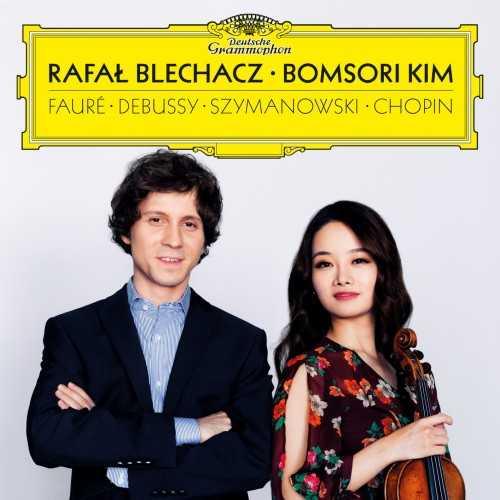 Rafal Blechacz, Bomsori Kim - Faure, Debussy, Szymanowski, Chopin (24/96 FLAC)
