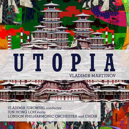 Loh, Jurowski: Vladimir Martynov - Utopia (24/96 FLAC)