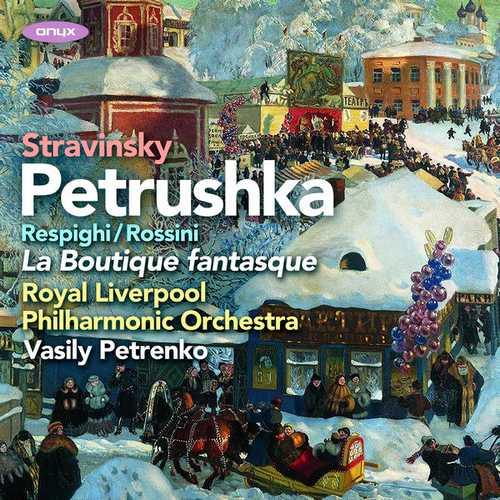 Petrenko: Stravinsky - Petrushka, Rossini/Respighi - La Boutique Fantasque (24/96 FLAC)