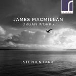 Stephen Farr: James MacMillan - Organ Works (24/96 FLAC)