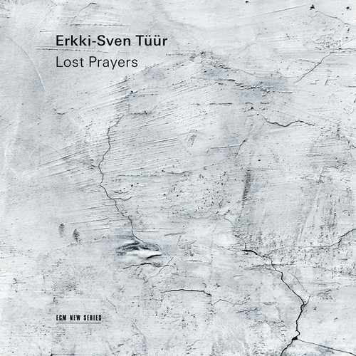 Erkki-Sven Tuur - Lost Prayers (24/96 FLAC)