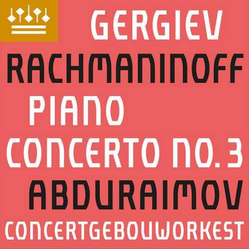 Abduraimov, Gergiev: Rachmaninov - Piano Concerto no.3 (24/48 FLAC)