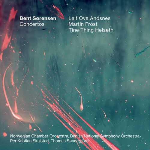 Andsnes, Martin Fröst, Helseth: Bent Sørensen - Concertos (24/48 FLAC)