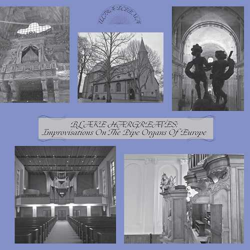 Blake Hargreaves - Improvisations on the Pipe Organs of Europe (24/44 FLAC)