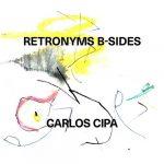 Carlos Cipa - Retronyms B-sides (24/44 FLAC)