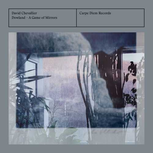 David Chevallier: Dowland - A Game of Mirrors (24/96 FLAC)
