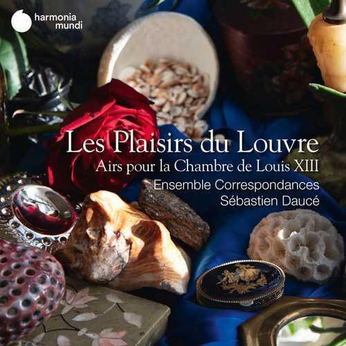 Sebastien Dauce: Les Plaisirs du Louvre. Airs pour la Chambre de Louis XIII (24/96 FLAC)