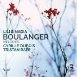 Dubois, Raës: Lili & Nadia Boulanger - Melodies (24/96 FLAC)