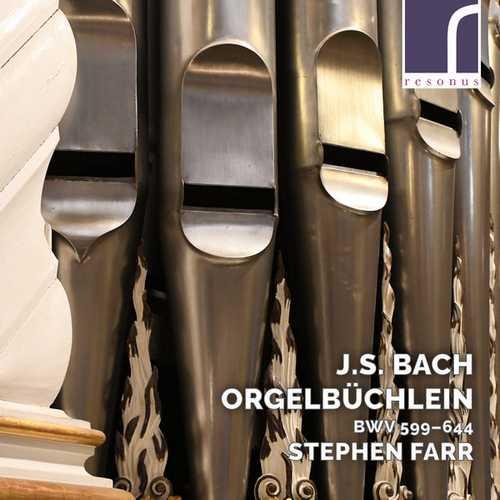 Stephen Farr: J.S. Bach - Orgelbüchlein, BWV 599–644 (24/96 FLAC)