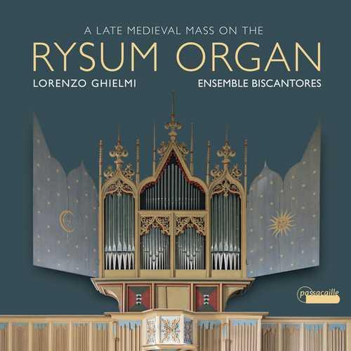 Ghielmi: A Late Medieval Mass on the Rysum Organ (24/96 FLAC)