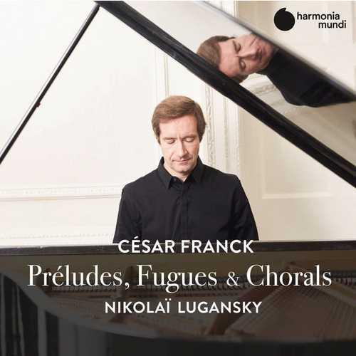 Lugansky / Franck - Préludes, Fugues & Chorals (24/96 FLAC)